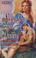 Sunshine and Satin (Harlequin Historical, #198) - Sandra Chastain