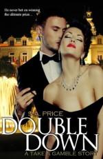 Double Down (Take a Gamble) - Stella Price, Audra Price