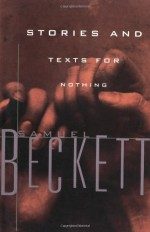 Stories and Texts for Nothing - Samuel Beckett, Richard Seaver