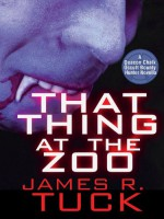 That Thing at the Zoo - James R. Tuck