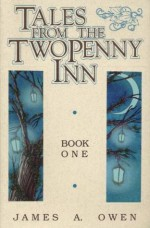 Tales from the TwoPenny Inn, Book 1 - James A. Owen