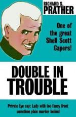 Double in Trouble - Richard S. Prather, Stephen Marlowe