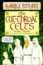 The Cut-throat Celts - Terry Deary, Martin Brown