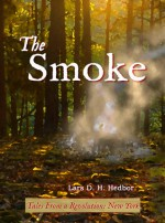 The Smoke: Tales From a Revolution - New-York - Lars D. H. Hedbor