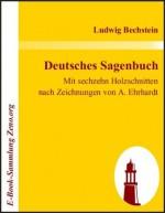 Deutsches Sagenbuch : Mit sechzehn Holzschnitten nach Zeichnungen von A. Ehrhardt (German Edition) - Ludwig Bechstein