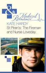 St. Piran's, the Fireman and Nurse Loveday - Kate Hardy