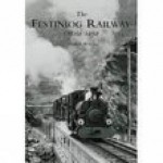 The Festiniog Railway from 1950 - Andrew Wilson