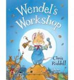 Wendel's Workshop - Chris Riddell
