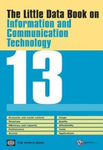 The Little Data Book on Information and Communication Technology 2013 - World Bank Publications