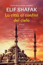 La città ai confini del cielo (Scala stranieri) (Italian Edition) - Elif Shafak, B. Masini