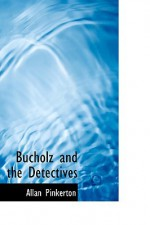 Bucholz and the Detectives - Allan Pinkerton