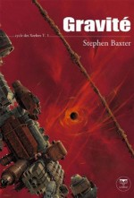 Gravité (ROMAN) (French Edition) - Stephen Baxter, Guillaume Fournier
