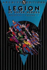 Legion of Super-Heroes Archives, Vol. 7 - Pete Costanza, Jim Shooter, Curt Swan