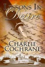 Lessons in Desire - Charlie Cochrane