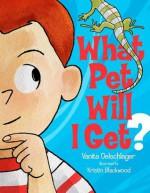 What Pet Will I Get? - Vanita Oelschlager, Kristin Blackwood