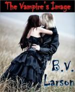 The Vampire's Image - B.V. Larson