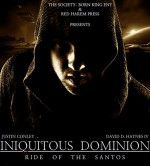 Iniquitous Dominion: Ride of the Santos - Justin Conley, David D. Haynes IV
