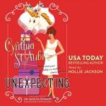 Unexpecting: The Case Files of Dr. Matilda Schmidt, Paranormal Psychologist - Cynthia St. Aubin, Cynthia St. Aubin, Hollie Jackson