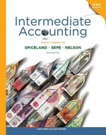 Intermediate Accounting Vol 1 (Ch 1-12) with British Airways Report + Connect Plus - J. David Spiceland, James Sepe, Mark Nelson, Lawrence Tomassini