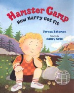 Hamster Camp: How Harry Got Fit - Teresa Bateman