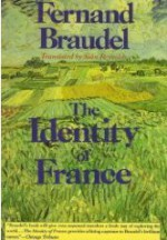 The Identity of France: Volume 1: History and Environment - Fernand Braudel, Siân Reynolds