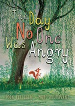 The Day No One Was Angry - Toon Tellegen, Marc Boutavant