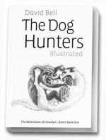 The Dog Hunters Illustrated - David Bell