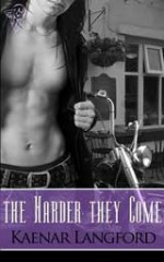 The Harder They Come - Kaenar Langford