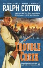 Trouble Creek - Ralph Cotton