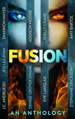 FUSION: An Anthology - J.C. Andrijeski, Jesi Lea Ryan, Shelly Crane, Shannon Mayer, Amy A. Bartol, Stephanie Erickson, Eve Langlais, Addison Moore, Denise Grover Swank