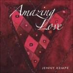 Amazing Love (Gift Book) - Jenny Kempe, Helen Exley, Juliette Clarke