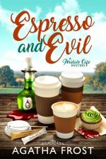 Espresso and Evil - Agatha Frost