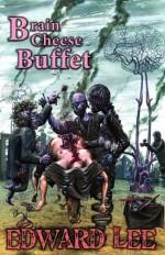 Brain Cheese Buffet - Edward Lee