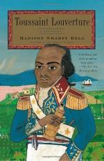 Toussaint Louverture: A Biography - Madison Smartt Bell