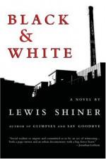 Black & White - Lewis Shiner