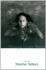 Georgia Under Water - Heather Sellers