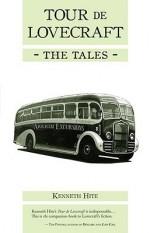 Tour de Lovecraft - the Tales - Kenneth Hite