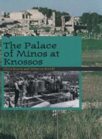 The Palace of Minos at Knossos - Christopher Scarre, Rebecca Stefoff