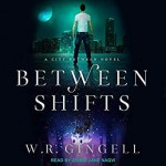 Between Shifts - W.R. Gingell