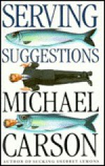 Serving Suggestions: Stories - Michael Carson