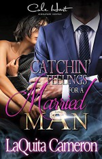 Catchin' Feelings for a Married Man - LaQuita Cameron