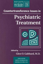 Countertransference Issues in Psychiatric Treatment - John M. Oldham