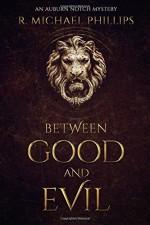 Between Good and Evil (Auburn Notch Mystery) (Volume 1) - R Michael Phillips