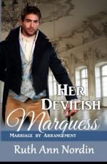 Her Devilish Marquess (Marriage by Arrangement) (Volume 2) - Ruth Ann Nordin