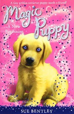 A New Beginning #1 (Magic Puppy) - Sue Bentley, Angela Swan, Andrew Farley