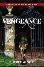 Vengeance (Werewolf Academy #6) - Cheree Alsop