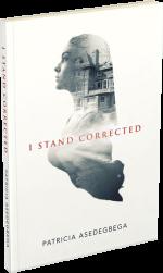 I stand corrected. (Rosario and Balou series) (Volume 1) - Patricia Asedegbega Nieto