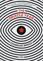 The Oracle Year : A Novel - Charles Soule