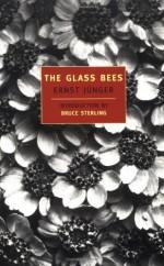 The Glass Bees - Ernst Jünger, Louise Bogan, Elizabeth Mayer, Bruce Sterling