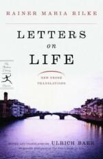 Letters on Life: New Prose Translations - Rainer Maria Rilke, Ulrich Baer